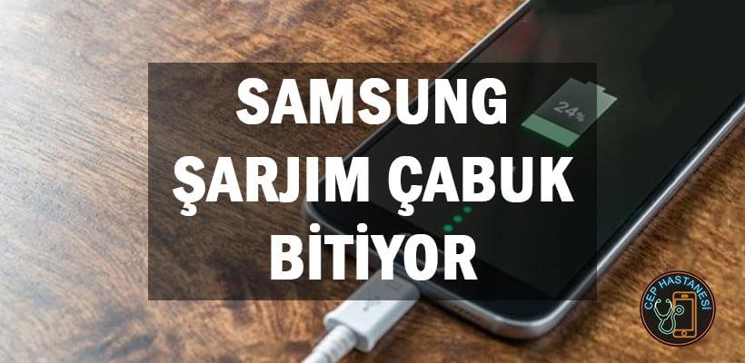 Samsung Şarjım Çabuk Bitiyor