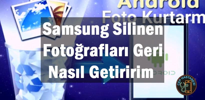 Samsung Silinen Fotoğrafları Geri Nasıl Getiririm