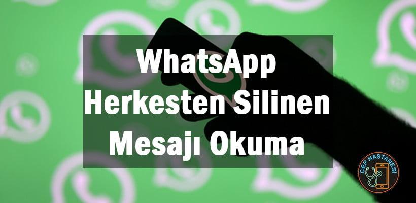 WhatsApp Herkesten Silinen Mesajı Okuma