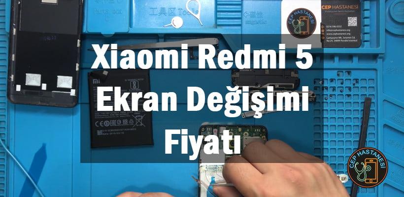 Xiaomi Redmi 5 Ekran Değişimi Fiyatı