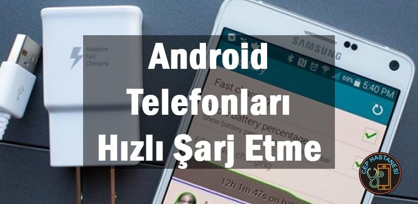 Android Telefonları Hızlı Şarj Etme