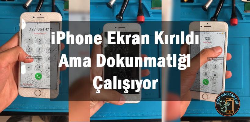 iPhone Ekran Kırıldı Ama Dokunmatiği Çalışıyor