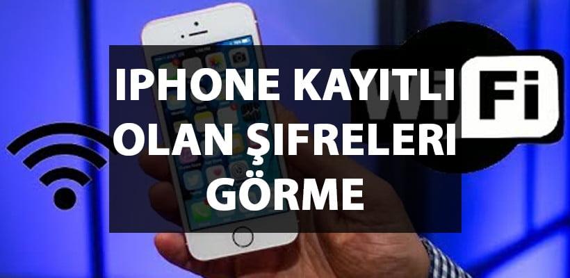 iPhone Kayıtlı Olan Şifreleri Görme