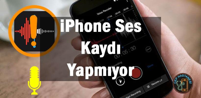 iPhone Ses Kaydı Yapmıyor