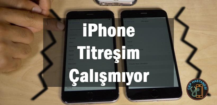 iPhone Titreşim Çalışmıyor