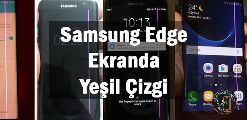 Samsung Edge Ekranda Yeşil Çizgi