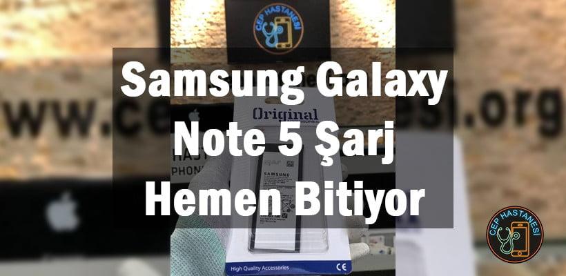 Samsung Galaxy Note 5 Şarj Hemen Bitiyor