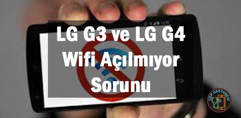 LG G3 ve LG G4 Wifi Açılmıyor Sorunu