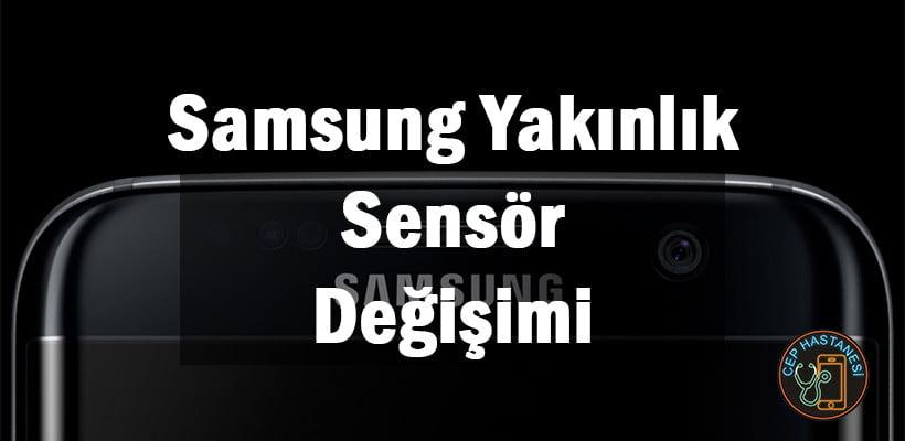 Samsung Yakınlık Sensör Değişimi