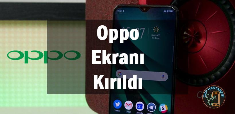 Oppo Ekranı Kırıldı