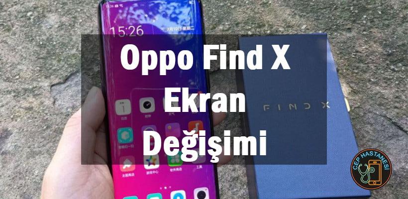 Oppo Find X Ekran Değişimi