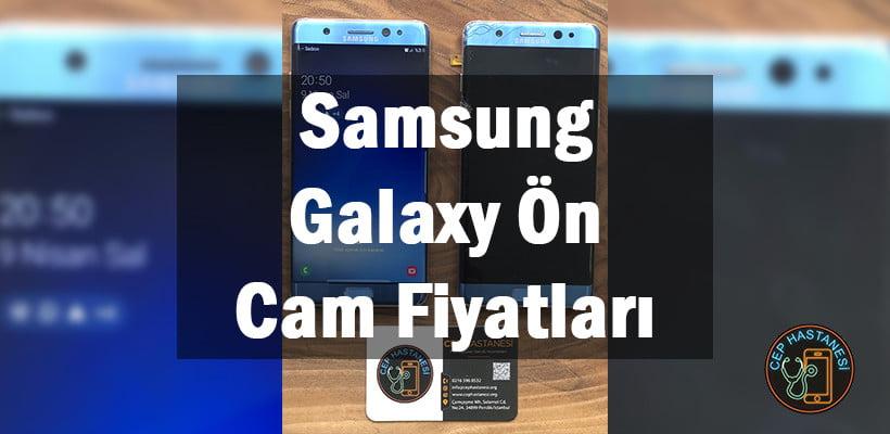 Samsung Galaxy Ön Cam Fiyatları