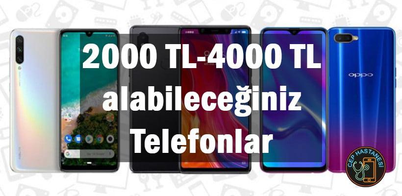 2000 TL-4000 TL arasında alabileceğiniz Telefonlar