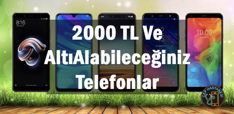 2000 TL Ve Altı Alabileceğiniz Telefonlar2000 TL Ve Altı Alabileceğiniz Telefonlar