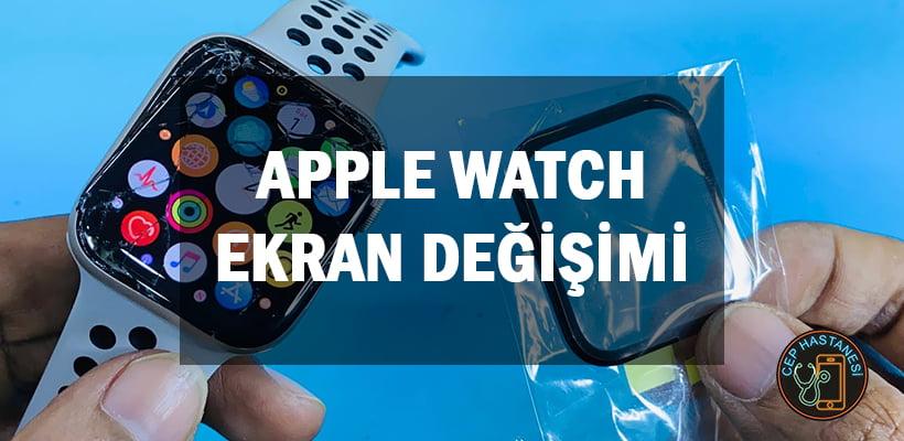 Apple Watch Ekran Değişimi