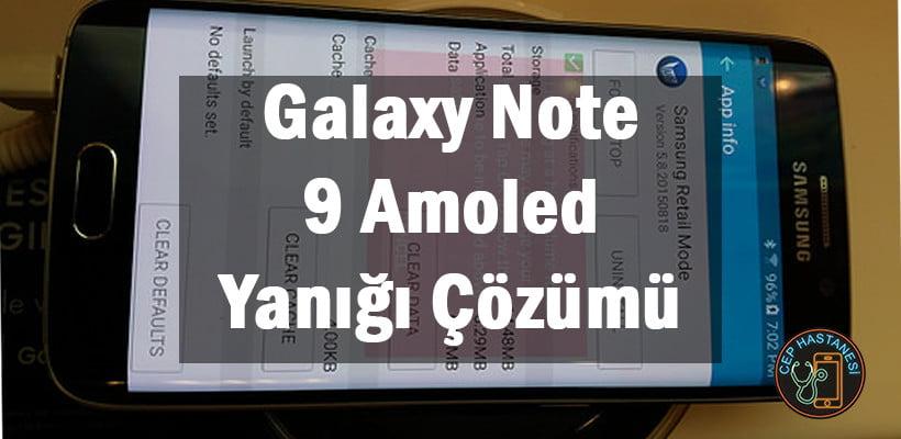 Galaxy Note 9 Amoled Yanığı Çözümü