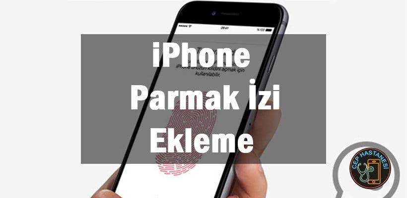 iPhone Parmak İzi Ekleme