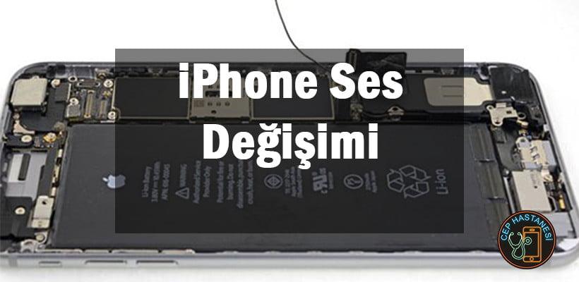 iPhone Ses DeğişimiiPhone Ses Değişimi