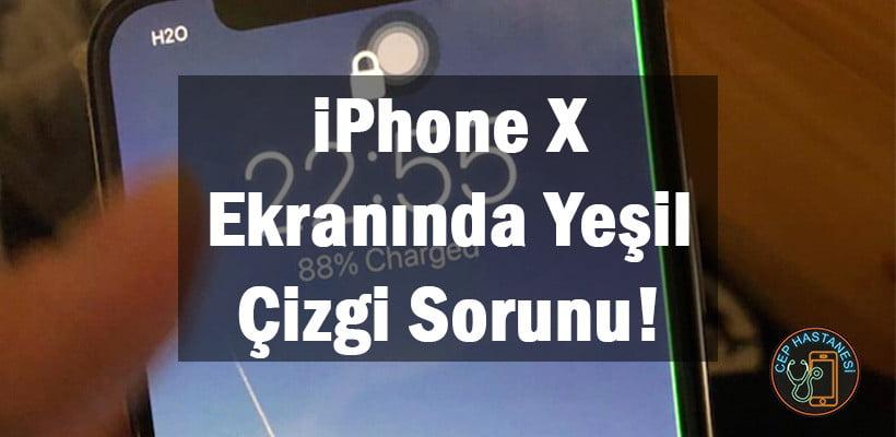 iPhone X Ekranında Yeşil Çizgi Sorunu!