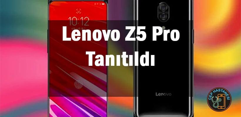 Lenovo Z5 Pro Tanıtıldı