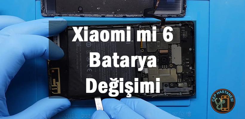 Xiaomi mi 6 Batarya Değişimi