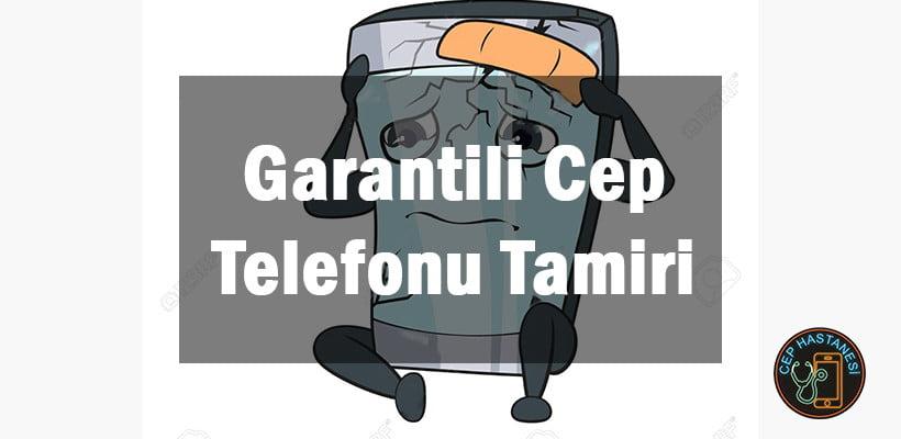 Garantili Cep Telefonu Tamiri