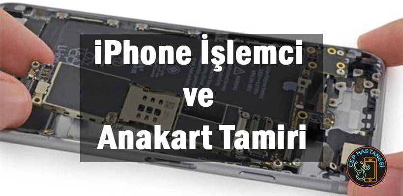 iPhone İşlemci ve Anakart Arızaları Tamiri