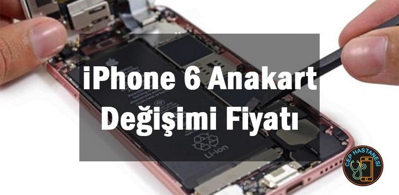 iPhone 6 Anakart Değişimi Fiyatı