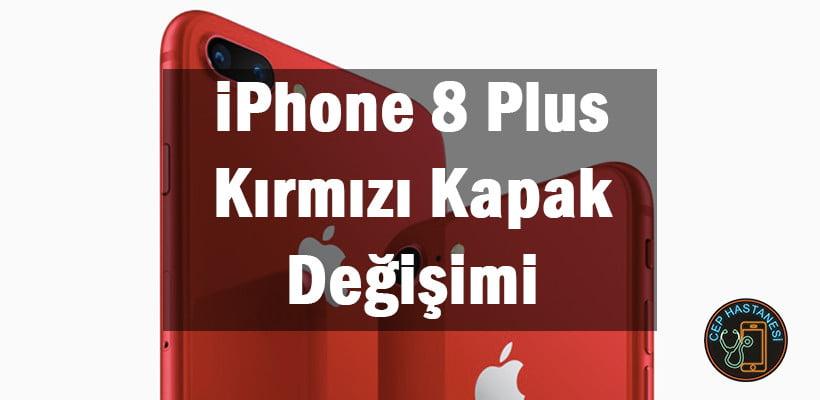 iPhone 8Plus Kırmızı Arka Kapak Değişimi