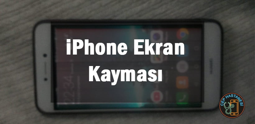 iPhone Ekran Kayması