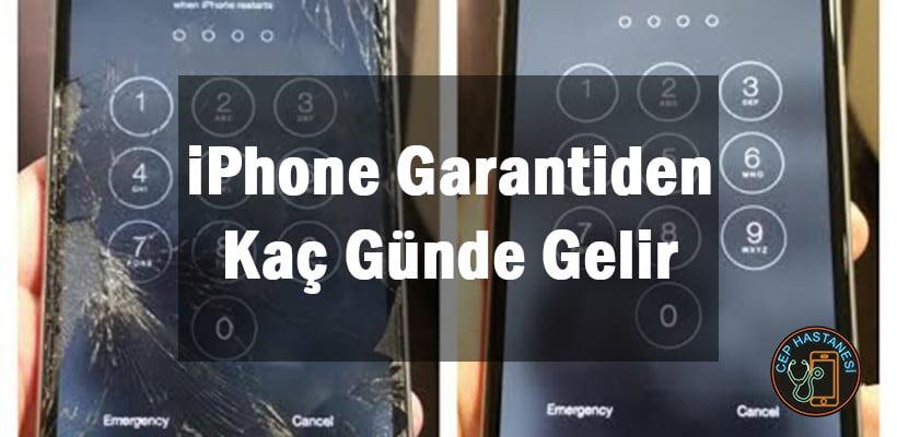 iPhone Garantiden Kaç Günde Gelir