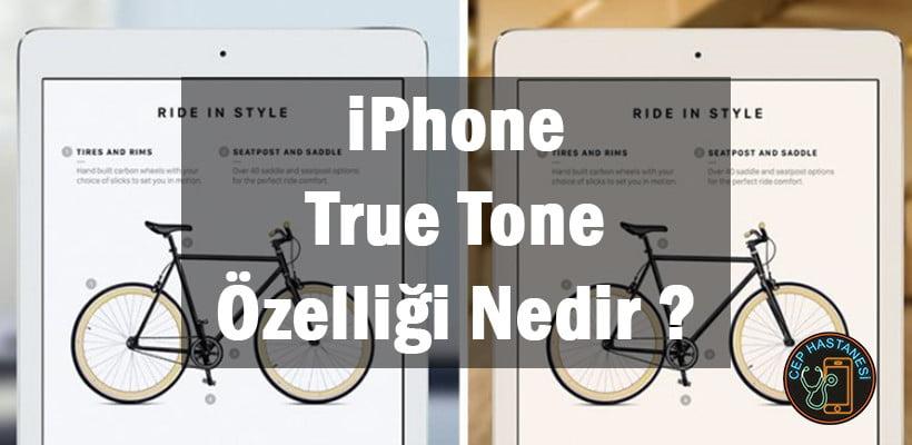 iPhone True Tone Özelliği Nedir