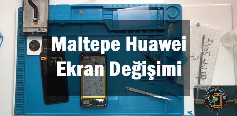 Maltepe Huawei Ekran Değişimi