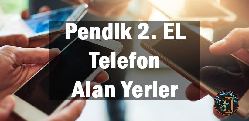 Pendik ikinci EL Telefon Alan Yerler