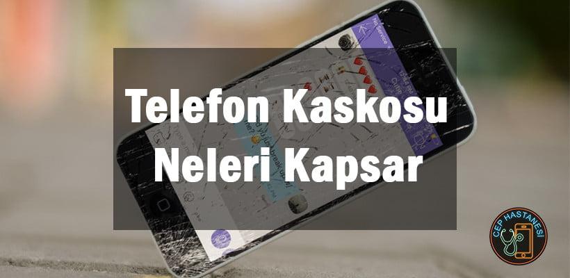 Telefon Kaskosu Neleri Kapsar