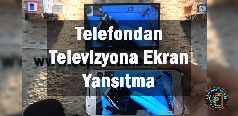 Telefondan Televizyona Ekran Yansıtma