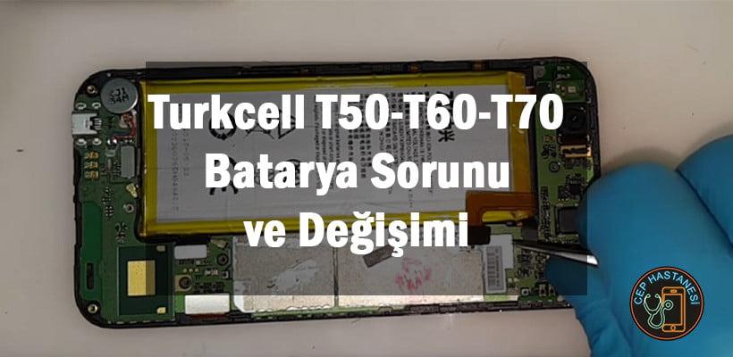 Turkcell T50-T60-T70 Batarya Sorunu ve Değişimi