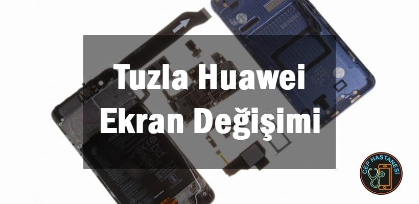 Tuzla Huawei Ekran Değişimi