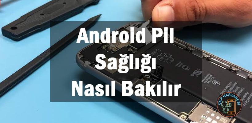 Android Pil Sağlığı Nasıl Bakılır