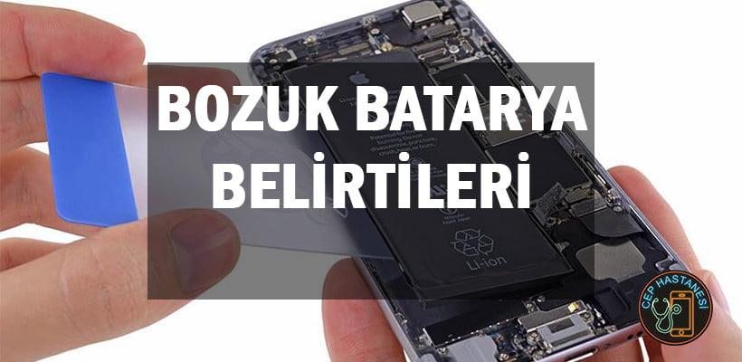 Bozuk Batarya Belirtileri