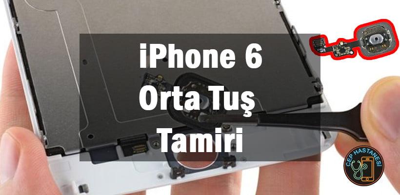 iPhone 6 Orta Tuş Tamiri