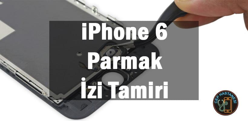 iPhone 6 Parmak İzi Tamiri