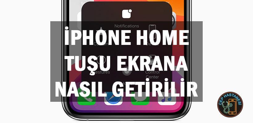 iPhone Home Tuşu Ekrana Nasıl Getirilir