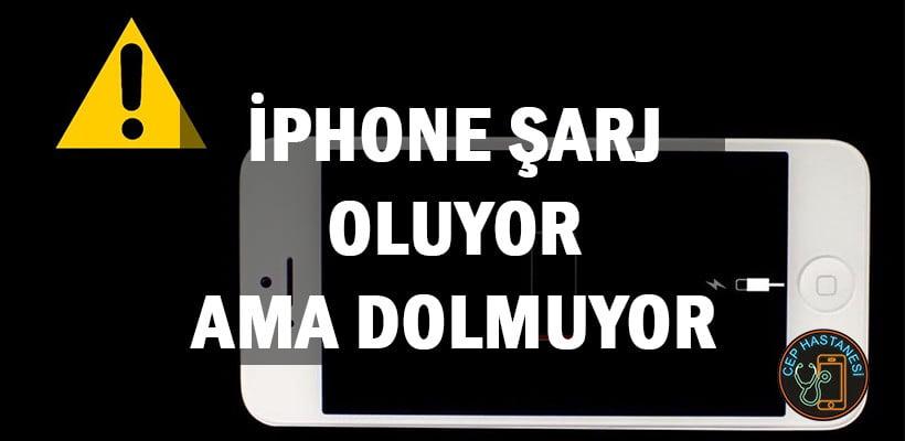 iPhone Şarj Oluyor Ama Dolmuyor