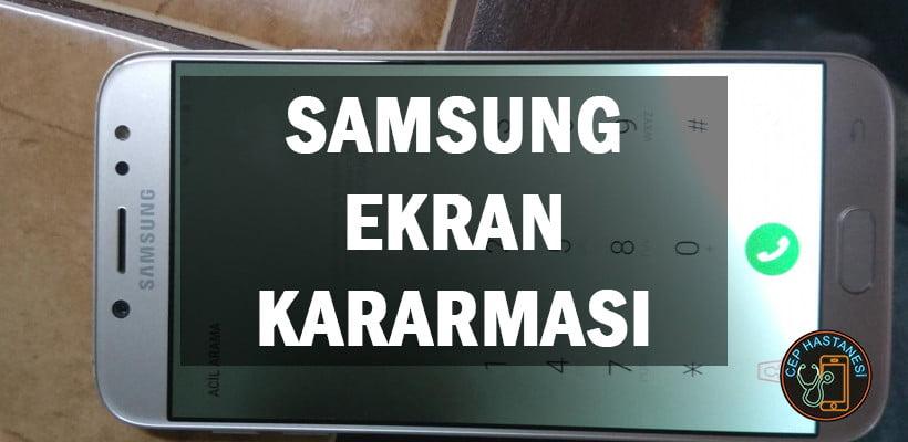 Samsung Ekran Kararması