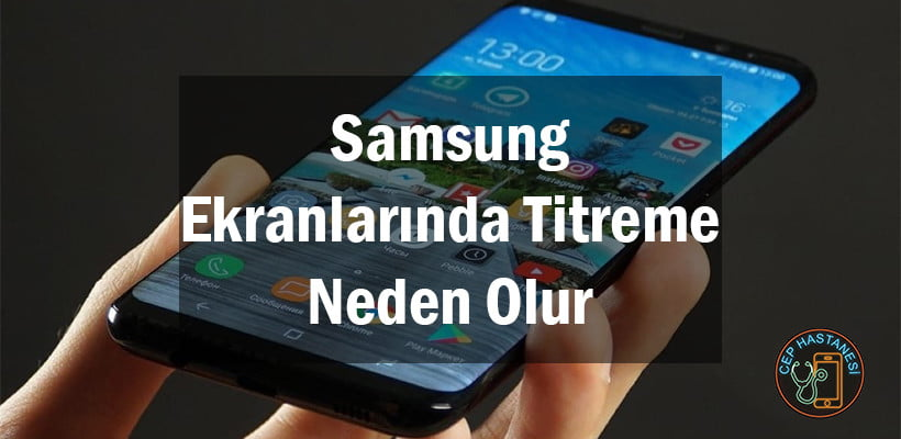 Samsung Ekranlarında Titreme Neden Olur