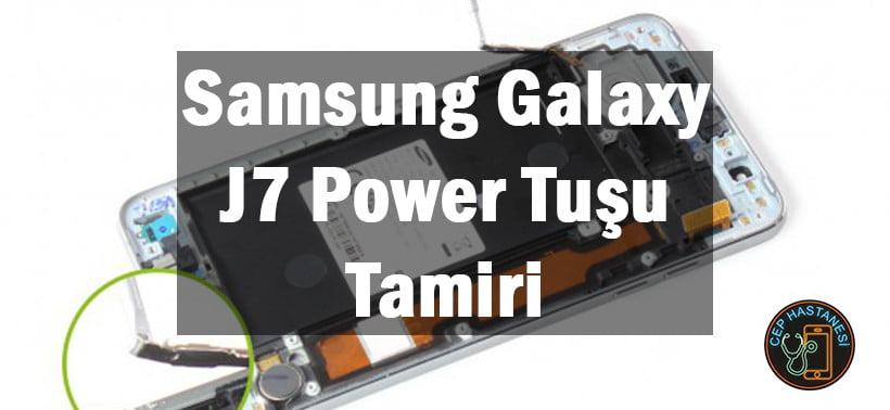 Samsung Galaxy J7 Power Tuşu Tamiri