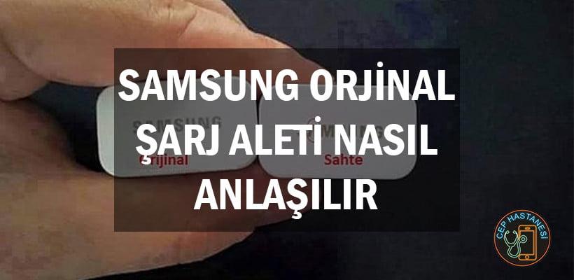 Samsung Orjinal Şarj Aleti Nasıl Anlaşılır