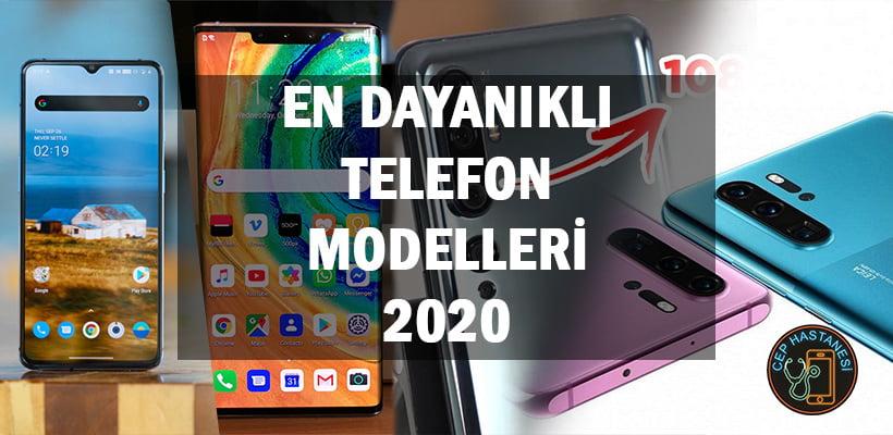 En Dayanıklı Telefon Modelleri 2020