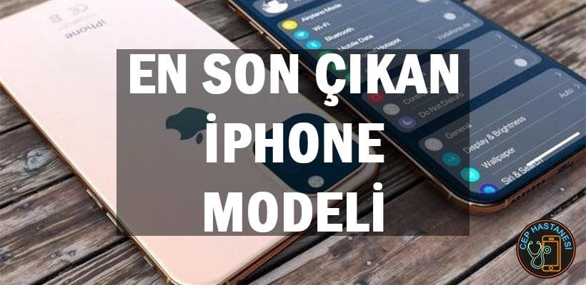En Son Çıkan iPhone Modeli